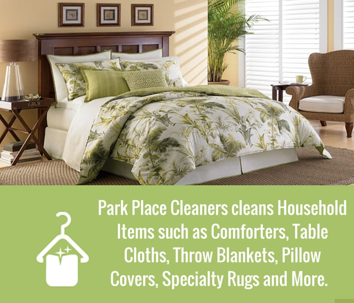 Park Place Cleaners cleans Household Items such as Comforters, Table  Cloths, Throw Blankets, Pillow  Covers, Specialty Rugs and More.